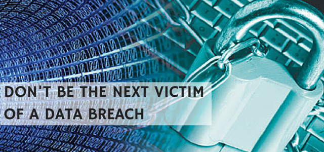 DON'T BE THE NEXT VICTIMOF A DATA