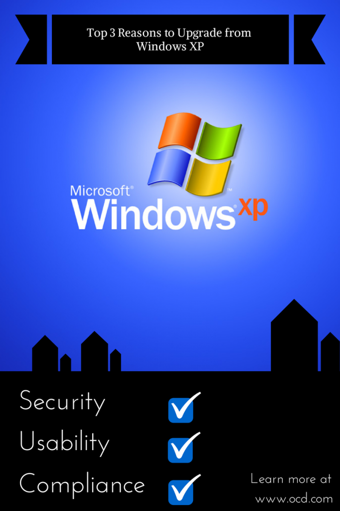 Top 3 Reasons to Upgrade from Windows XP