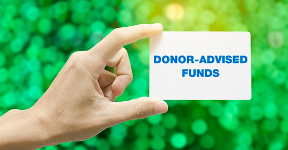 Is Charitable Giving A Part Of Your Estate Plan?  Then Potentially Consider A Donor-Advised Fund.