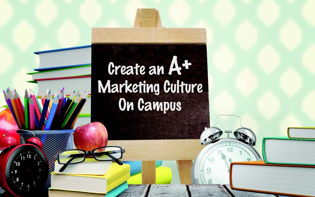 Make Marketing A Campus-Wide Effort